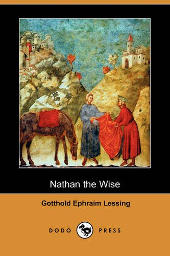 Nathan the Wise (Dodo Press): Gotthold Ephraim Lessing,
