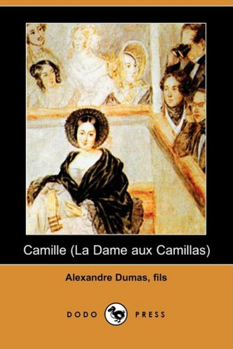9781406559439: Camille (La Dame Aux Camillas) (Dodo Press)