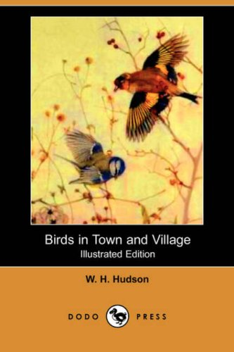 9781406560138: Birds in Town and Village (Illustrated Edition) (Dodo Press)