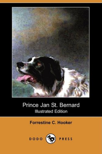 Prince Jan St. Bernard (Illustrated Edition) (Dodo: Forrestine C. Hooker;