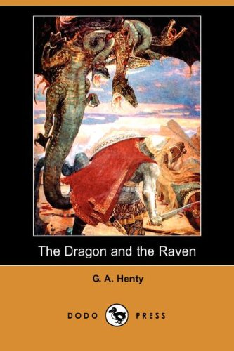 9781406562132: The Dragon and the Raven (Dodo Press)