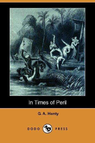9781406562231: In Times of Peril (Dodo Press)