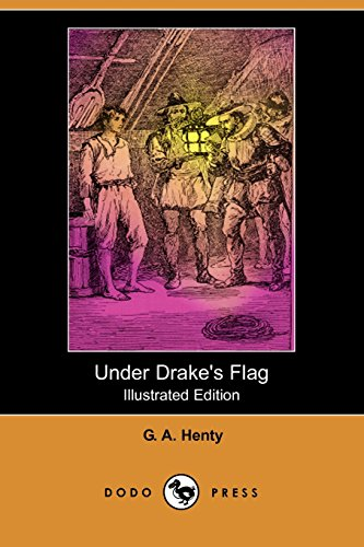 9781406562453: Under Drake's Flag (Illustrated Edition) (Dodo Press)