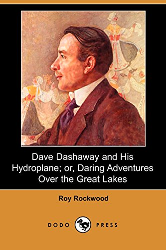 9781406562859: Dave Dashaway and His Hydroplane; Or, Daring Adventures Over the Great Lakes (Dodo Press)