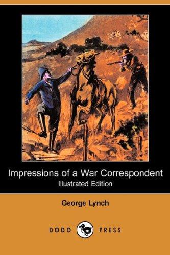 9781406564259: Impressions of a War Correspondent (Illustrated Edition) (Dodo Press)