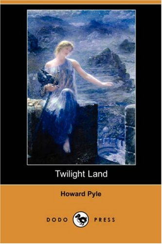 Twilight Land (Dodo Press) (1406564583) by Pyle, Howard