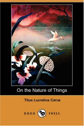 On the Nature of Things (Dodo Press): Titus Lucretius Carus,