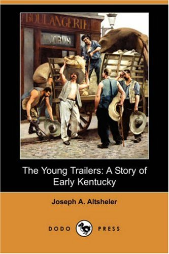 9781406565539: The Young Trailers: A Story of Early Kentucky (Dodo Press)