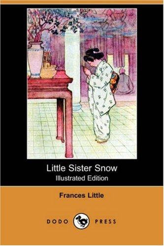 9781406565843: Little Sister Snow (Illustrated Edition) (Dodo Press)