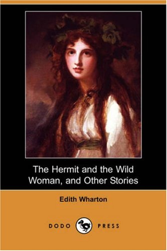 9781406566079: The Hermit and the Wild Woman, and Other Stories (Dodo Press)