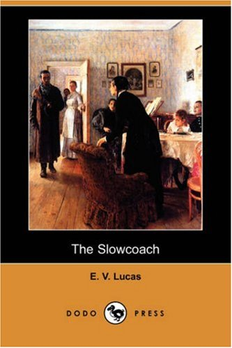 The Slowcoach (Dodo Press) (Paperback): E V Lucas