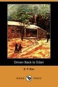 Driven Back to Eden (Dodo Press) (Paperback): Edward Payson Roe