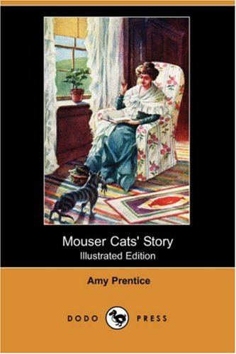 Mouser Catsandapos; Story (Illustrated Edition) (Dodo Press): Prentice, Amy