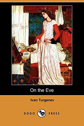 On the Eve (Dodo Press): Ivan Sergeevich Turgenev