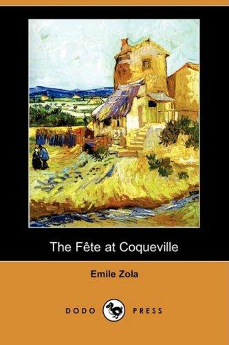 The Fete at Coqueville (Dodo Press): Zola, Emile