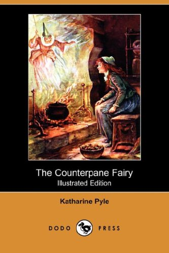 9781406568325: The Counterpane Fairy (Illustrated Edition) (Dodo Press)