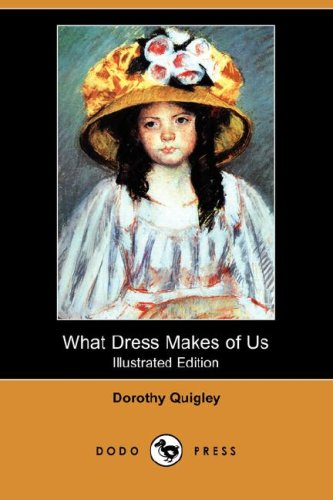 9781406568332: What Dress Makes of Us (Illustrated Edition) (Dodo Press)