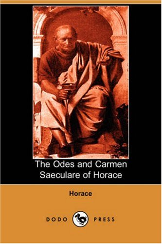 9781406568493: The Odes and Carmen Saeculare of Horace (Dodo Press)