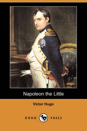 Napoleon the Little (Dodo Press): Victor Hugo