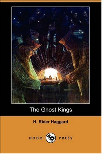 The Ghost Kings (Dodo Press) (9781406569261) by H. Rider Haggard