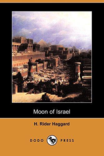 Moon of Israel (Dodo Press): Haggard, H. Rider