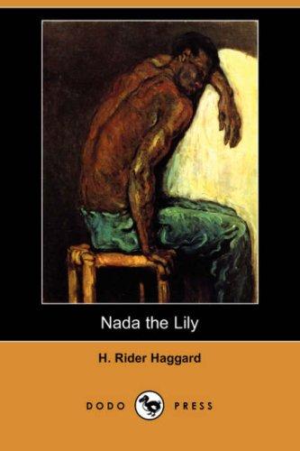 NADA the Lily (Dodo Press): H. Rider Haggard
