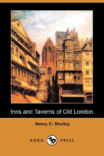 Inns and Taverns of Old London (Dodo: Shelley, Henry C.