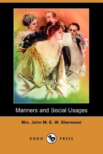 Manners and Social Usages (Dodo Press) (Paperback): Mrs John M