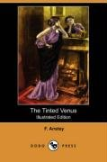9781406570038: The Tinted Venus (Illustrated Edition) (Dodo Press)