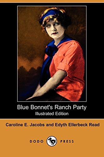 Blue Bonnet's Ranch Party (Illustrated Edition) (Dodo Press) (1406570311) by Caroline E. Jacobs; Edyth Ellerbeck Read