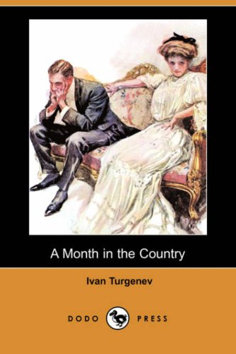 A Month in the Country (Dodo Press) (1406570338) by Turgenev, Ivan Sergeevich