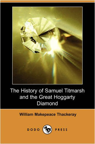 The History of Samuel Titmarsh and the: William Makepeace Thackeray