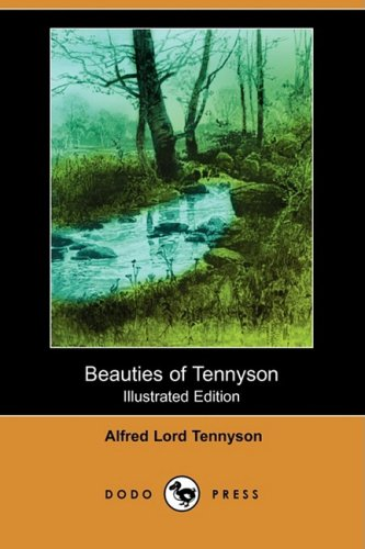 Beauties of Tennyson (Illustrated Edition) (Dodo Press): Alfred Lord Tennyson,