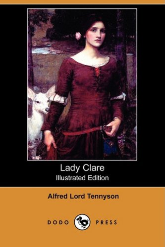 Lady Clare (Illustrated Edition) (Dodo Press) (Paperback): Lord Alfred Tennyson