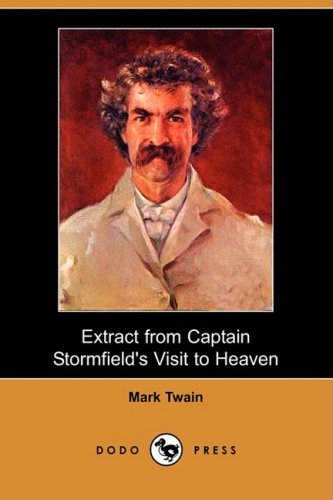 9781406571141: Extract from Captain Stormfield's Visit to Heaven (Dodo Press)