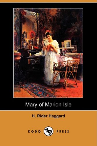 Mary of Marion Isle (Dodo Press) (Paperback): Sir H Rider
