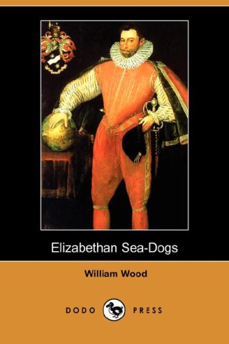 9781406571653: Elizabethan Sea-Dogs (Dodo Press)