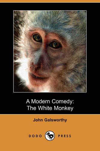 9781406572018: A Modern Comedy: The White Monkey (Dodo Press)