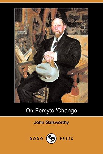 9781406572070: On Forsyte 'Change (Dodo Press)