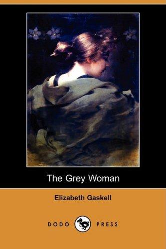 9781406572094: The Grey Woman (Dodo Press)