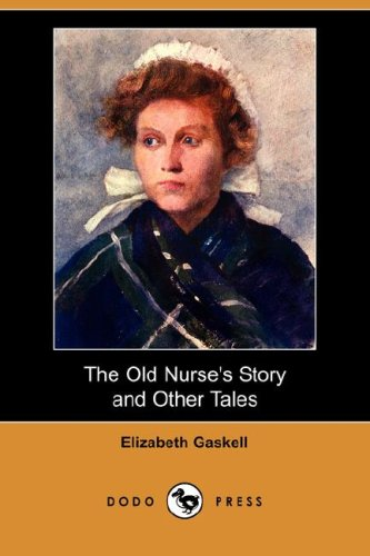 9781406572100: The Old Nurse's Story and Other Tales (Dodo Press)