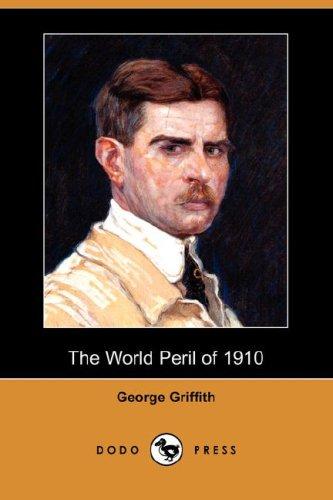 9781406572278: The World Peril of 1910 (Dodo Press)