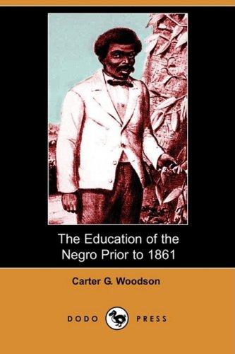 9781406572834: The Education of the Negro Prior to 1861 (Dodo Press)