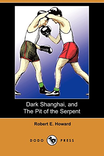 9781406572940: Dark Shanghai, and The Pit of the Serpent (Dodo Press)