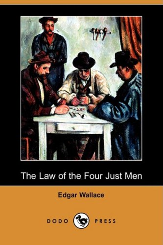 9781406573114: The Law of the Four Just Men (Dodo Press)
