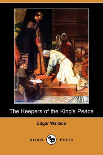 9781406573145: The Keepers of the King's Peace (Dodo Press)