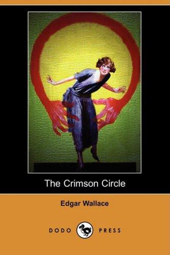 9781406573299: The Crimson Circle (Dodo Press)