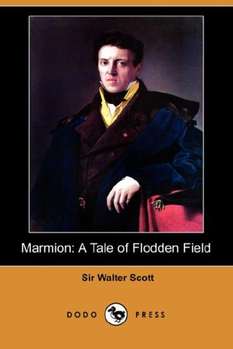 Marmion: A Tale of Flodden Field (Dodo: Sir Walter Scott