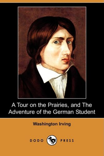 9781406574982: A Tour on the Prairies, and the Adventure of the German Student (Dodo Press)