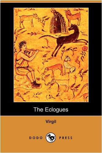 9781406575163: The Eclogues (Dodo Press)